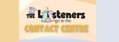 The Listeners go to the Contact Centre