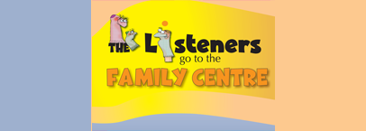 The Listeners go to the Family Centre